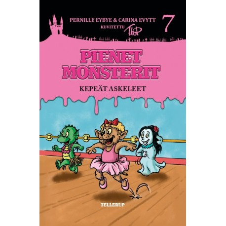 Pienet Monsterit #7: Kepeät askeleet