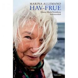 Hav-frue: Hanne Marie Svendsens forfatterskab