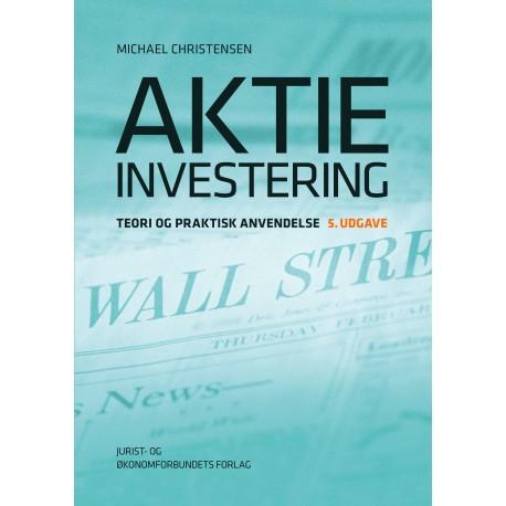 Aktieinvestering: - Teori og praktisk anvendelse