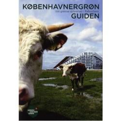 Københavnergrøn - guiden: 100 grønne oplevelser i København
