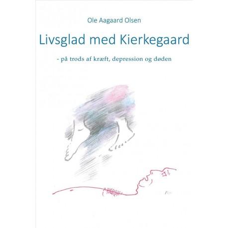 Livsglad med Kierkegaard: på trods af kræft, depression og døden
