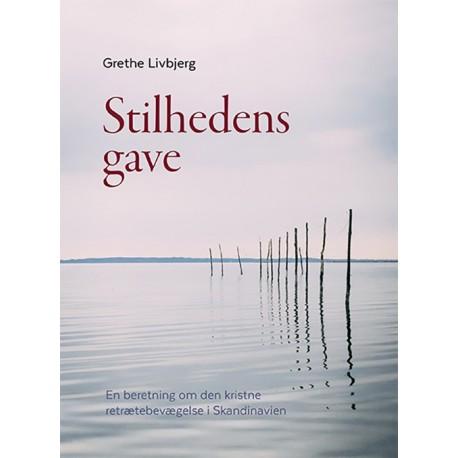 Stilhedens gave: En beretning om den kristne retrætebevægelse i Skandinavien