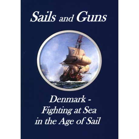 Sails and Guns: Denmar - Fighting at Sea in the Age of Sail