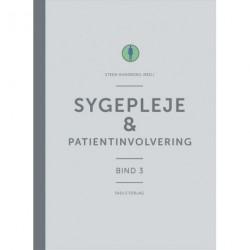 Sygepleje & patientinvolvering: Bind 3 af lærebogen i sygepleje