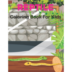Reptile Coloring Book for Kids: A Collection Of Coloring Page Toddlers & Kids 50 Favorite Reptiles Turtles, Lizard, Crocodiles, Alligators, Anaconda and more.