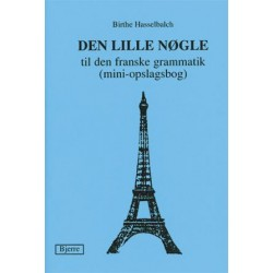 Den Lille Nøgle til den franske grammatik: (mini opslagsbog)