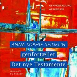 Anna Sophie Seidelin genfortæller Det nye Testamente
