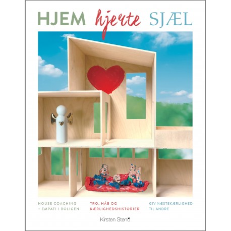 HJEM HJERTE SJÆL / HJEM - HJERTE - SJÆL: House coaching - empati i boligen
