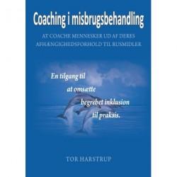 Coaching i misbrugsbehandling: at coache mennesker ud af afhængighedsforholdet til rusmidler - læremetoden coaching som værktøj til at omsætte begrebet inklusion til praksis i et Inkluderende Terapeutisk Samfund (ITS)