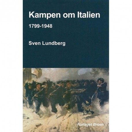Kampen om Italien: 1799-1948 - splittelse, samling, udnyttelse, sammenhæng