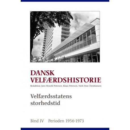 Dansk velfærdshistorie - Velfærdsstatens storhedstid: 1956-1973 (Bind 4) - [RODEKASSE/DEFEKT]