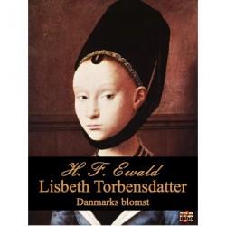 Lisbeth Torbensdatter, Danmarks blomst: Livsbillede fra det femtende århundrede