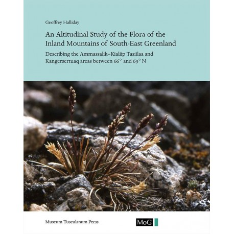 An Altitudinal Study of the Flora of the Inland Mountains of South-East Greenland: Describing the Ammassalik Kialiip Tasiilaa and Kangersertuaq areas between 66 and 69 N