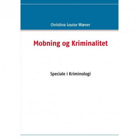 Mobning og Kriminalitet: Speciale i Kriminologi
