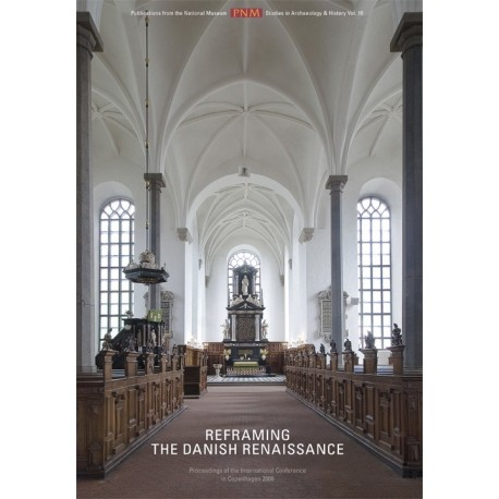 Reframing the Danish Renaissance: problems and prospects in a European perspective - papers from an interna - [RODEKASSE/DEFEKT]