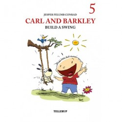 Carl and Barkley -5: Carl and Barkley Build a Swing