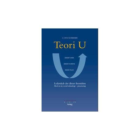 Teori U: lederskab der åbner fremtiden mod en ny social teknologi - presencing