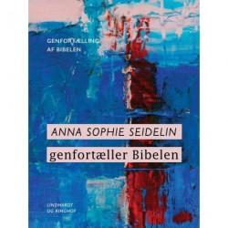 Anna Sophie Seidelin genfortæller Bibelen