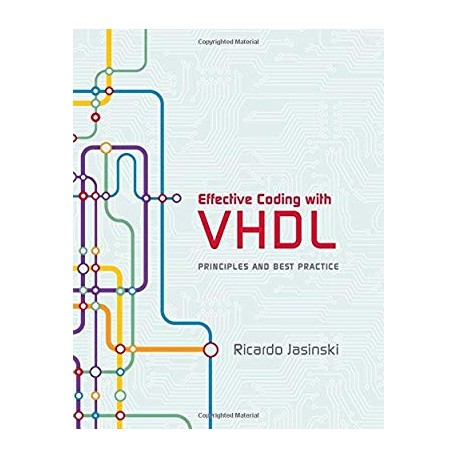 Effective Coding with VHDL - Principles and Best Practice