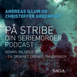 På stribe - din seriemorderpodcast (Dennis Nilsen 1:2)