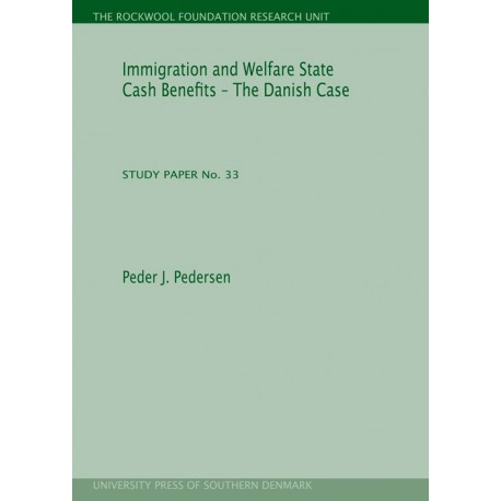 Immigration and Welfare State Cash Benefits: The Danish Case