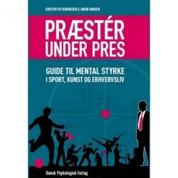 Præstér under pres: Guide til mental styrke i sport, kunst og erhvervsliv