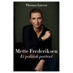 Mette Frederiksen: Et politisk portræt