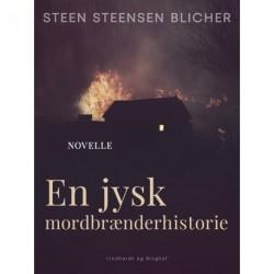 En jysk mordbrænderhistorie