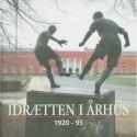Idrætten i Århus 1920-95: Aarhus Idrætspark 75 år