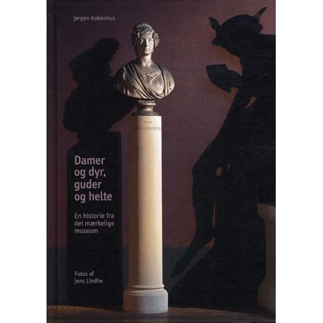 Damer og dyr, guder og helte: En historie fra det mærkelige museum.