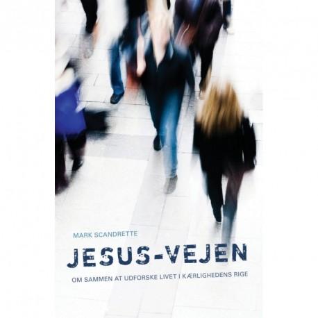 Jesus-vejen: Om sammen at udforske livet i kærlighedens rige