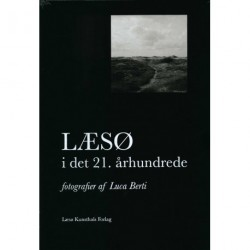 Læsø i det 21. århundrede: fotografier af Luca Berti