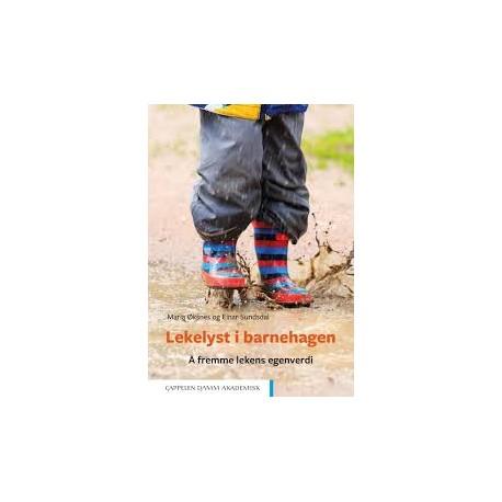 Lekelyst i barnehagen: å fremme lekens egenverdi
