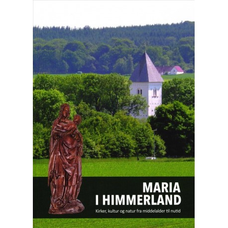 MARIA I HIMMERLAND: Kirker, kultur og natur fra middelalder til nutid