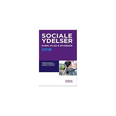 Håndbogen Sociale Ydelser 2019 - Hvem, hvad & hvornår: Håndbog i den sociale lovgivning med regler og ydelser 1. januar 2019
