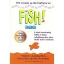 FISH: En helt usædvanlig måde at højne arbejdsmoralen på og skabe bedre resultater