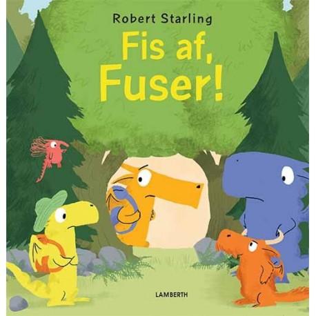 Fis af, Fuser!
