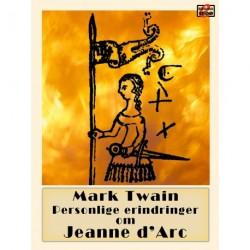 Personlige erindringer om Jeanne d'Arc: Nedskrevet af Sieur Louis de Conte, hendes personlige rådgiver og sekretær, og udgivet af Mark Twain.