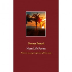 Nuru Life Poems: Written to encourage, inspire and uplift the reader