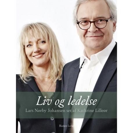 Liv og ledelse: Lars Nørby Johansen set af Kathrine Lilleør