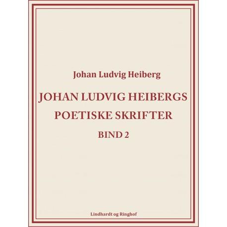 Johan Ludvig Heibergs poetiske skrifter (bind 2)