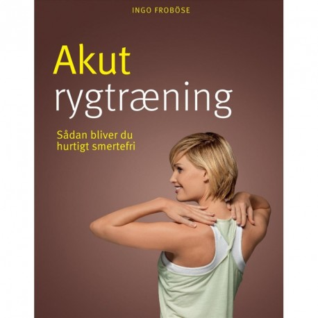 Akut rygtræning: Bliv hurtigt smertefri