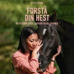 Forstå din hest - på personlighed, adfærd og relationer