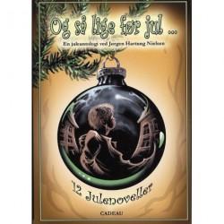 Og så lige før jul: og andre julehistorier - en juleantologi