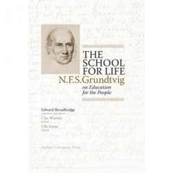 The School for Life: N.F.S. Grundtvig on Education for the People