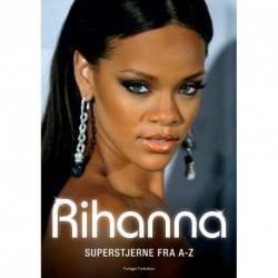 Rihanna: Superstjerne fra A-Z