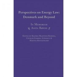 Perspectives on Energy Law: Denmark and Beyond: In Memoriam Anita Rønne