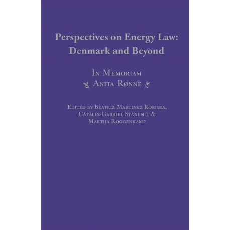 Perspectives on Energy Law: Denmark and Beyond: In Memoriam Anita Rønne
