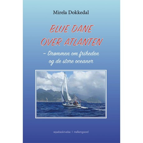 Blue Dane over Atlanten: Drømmen om friheden og de store oceaner