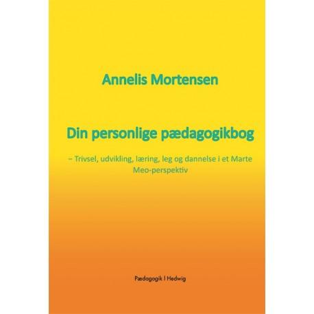 Din personlige pædagogikbog: Trivsel, udvikling, læring, leg og dannelse i et Marte Meo-perspektiv